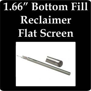 "1.66"" OD Bottom Fill Reclaimer, Flat Screen"