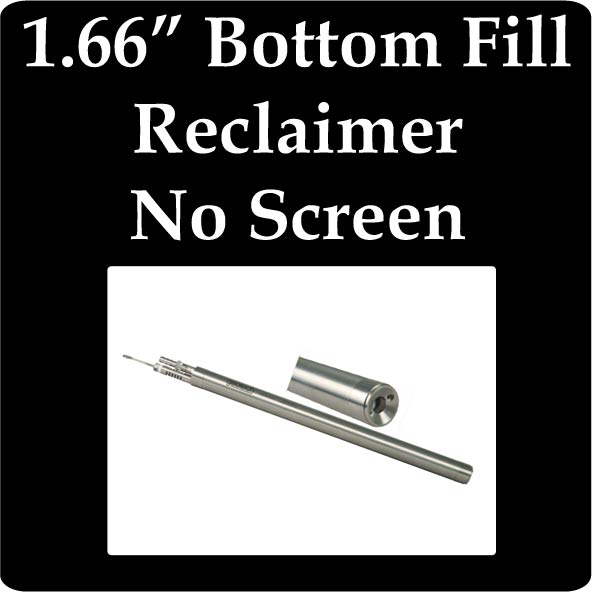 "1.66"" Bottom Fill Reclaimer, No Screen"