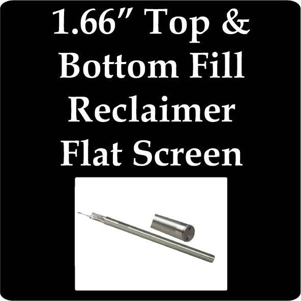 "1.66"" OD Top and Bottom Fill Reclaimer, Flat Screen"