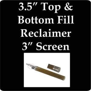 """3.5"""" Top and Bottom Fill Reclaimer, 3"""" Screen"""