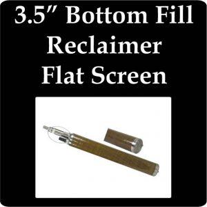 "3.5"" Bottom Fill Reclaimer, Flat Screen"