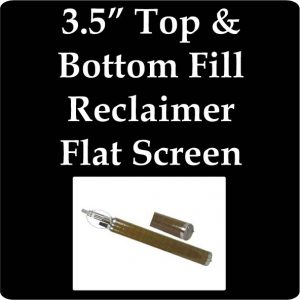 """3.5"""" Top and Bottom Fill Reclaimer, Flat Screen"""