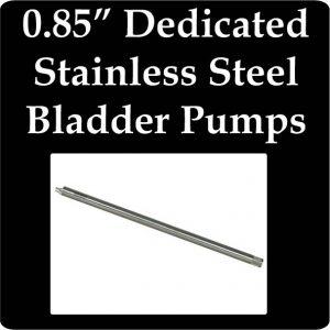 "0.85"" OD Dedicated Stainless Steel Bladder Pumps"
